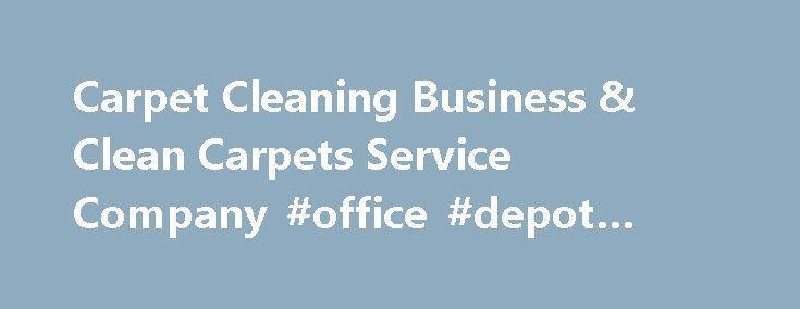 Carpet Cleaning Business & Clean Carpets Service Company #office #depot #business http://bank.remmont.com/carpet-cleaning-business-clean-carpets-service-company-office-depot-business/  #carpet cleaning business # The Essentials For Starting A Carpet Cleaning Business One of the most exciting things anyone can take on is starting their own company, and for those looking to a get a carpet cleaning business going, the prospects are generally bright. It s relatively easy to get one up and…
