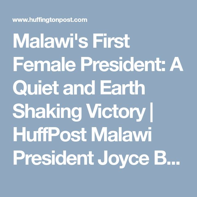 Malawi's First Female President: A Quiet and Earth Shaking Victory | HuffPost  Malawi President Joyce Banda, Joyce Banda, Joyce Banda President of Malawi, DR. Joyce Banda Malawi, Joyce Banda Arrest, Joyce Banda Wanted, Joyce Banda Malawi, President Joyce Banda #JoyceBandaArrest, #JoyceBandaWanted, #JoyceBanda, #JoyceBandaMalawi