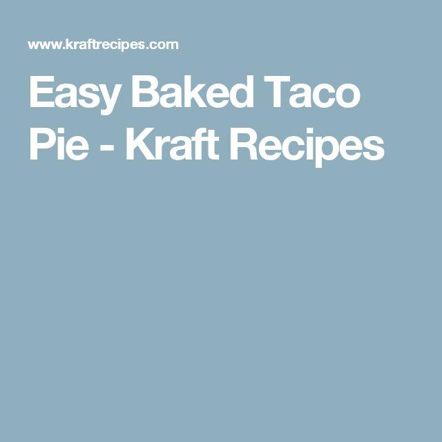 Easy Baked Taco Pie - Kraft Recipes