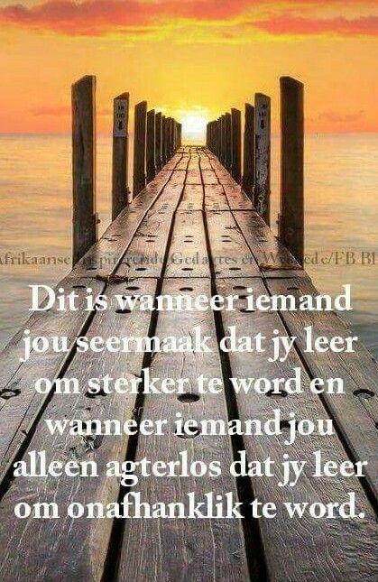 Leer uit & deur die seer... #Afrikaans __Afrikaanse Inspirerende Gedagtes & Wyshhede/FB #LearningCurves #Heartaches&Hardships