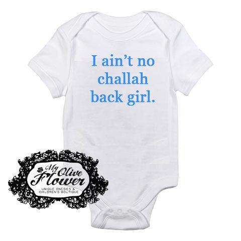 I Ain't No Challah Back Girl