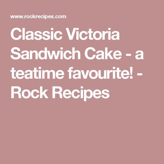 Classic Victoria Sandwich Cake - a teatime favourite! - Rock Recipes