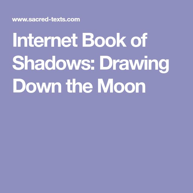 Internet Book of Shadows: Drawing Down the Moon
