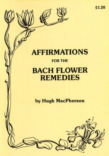 "E-book: ""AFFIRMATIONS FOR THE BACH FLOWER REMEDIES"" by Hugh MacPherson"