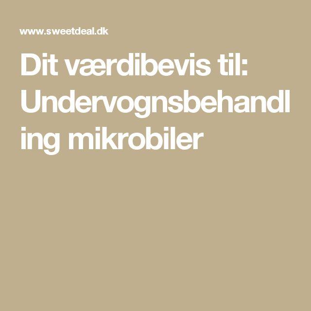Dit værdibevis til: Undervognsbehandling mikrobiler