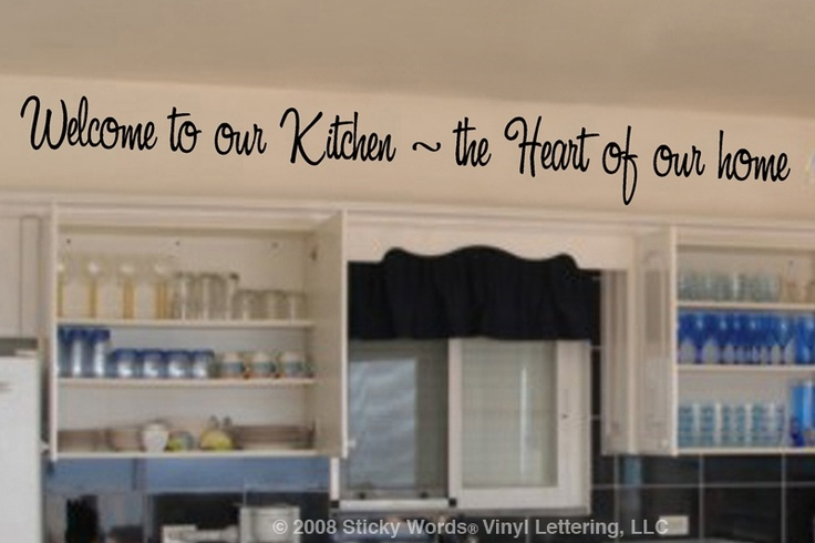 Cute vinyl lettering for kitchen!  I'm trying to find something (shorter) to put between our window and sink area.