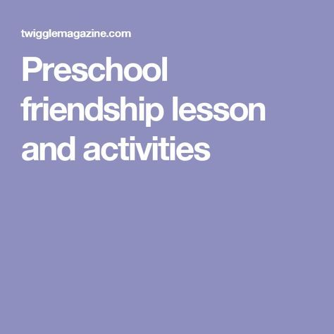 Preschool friendship lesson and activities