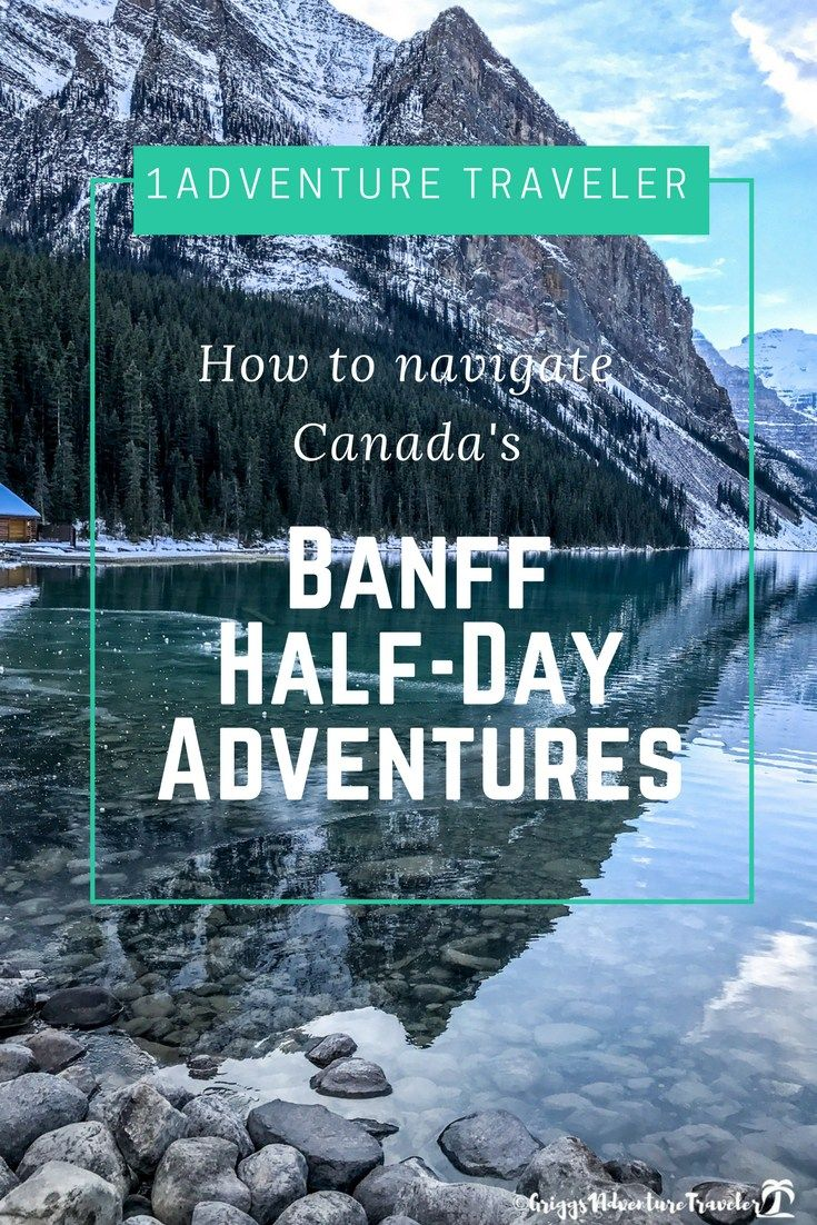 Explore Banff Half-Day Adventures - 1Adventure Traveler February 1, 2018