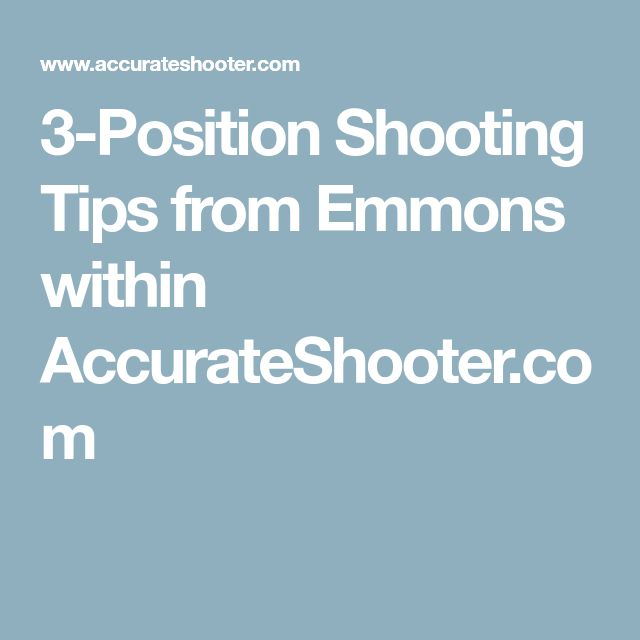 3-Position Shooting Tips from Emmons within AccurateShooter.com