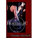 Hunting JC (Sherman Family Series) (Kindle Edition)By Dominique Eastwick