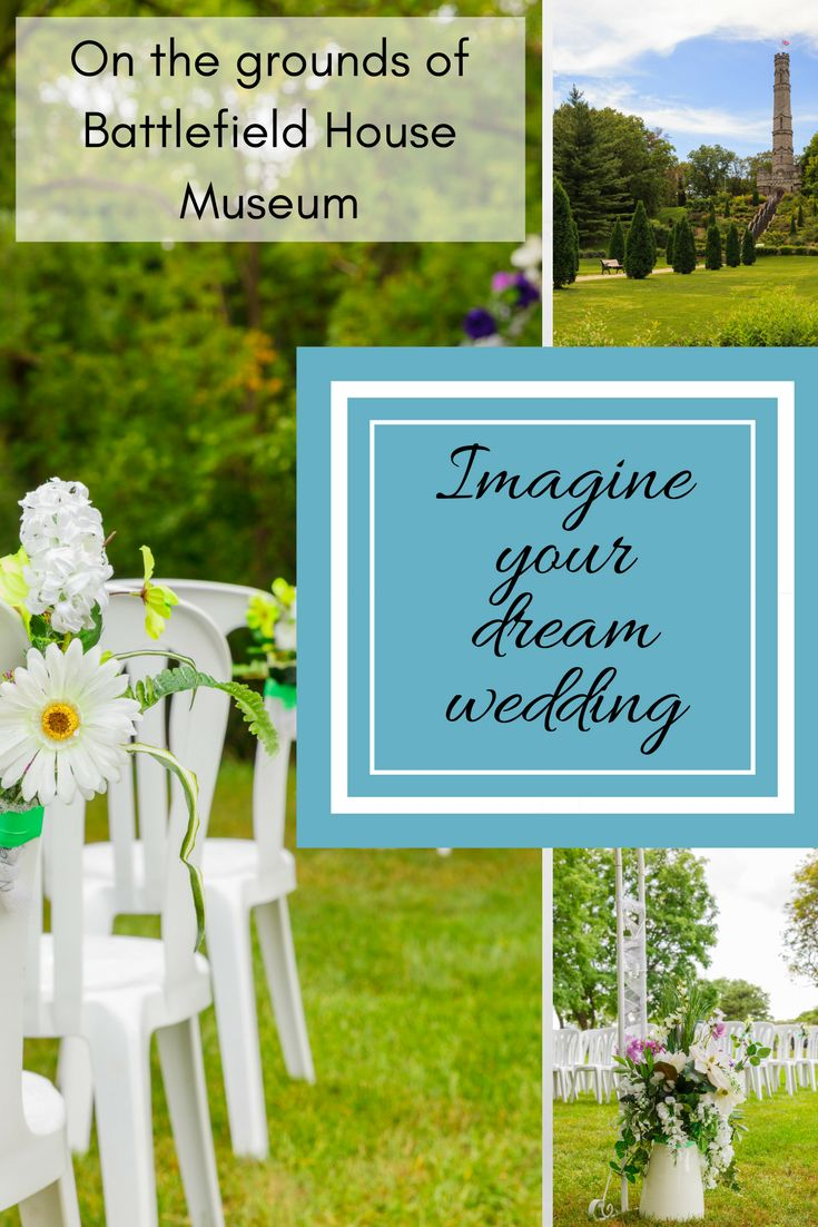 Imagine your unique and beautiful outdoor wedding on the grounds of Battlefield House Museum