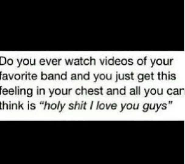 Get that with ever band I know because all the bands I listen to our my favorite so....