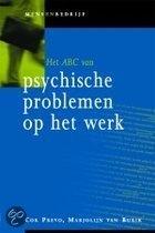 Titel: Het Abc Van Psychische Problemen Op Het Werk.       Auteur: Cor Prevo