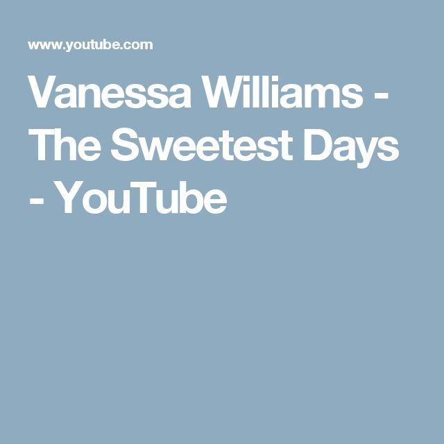 Vanessa Williams - The Sweetest Days - YouTube