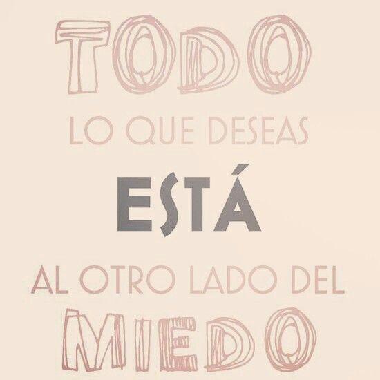 """""""Todo lo que deseas está al otro lado del miedo"""" #love #amor #frasesDeAmor http://www.unpedacitodecielo.com/frases-de-amor/"""