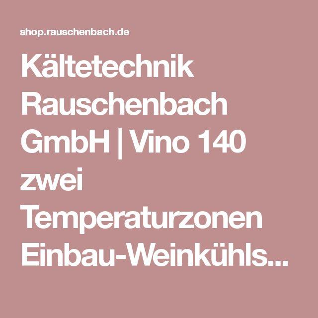 Kältetechnik Rauschenbach GmbH | Vino 140 zwei Temperaturzonen Einbau-Weinkühlschrank | damit Sie immer cool bleiben