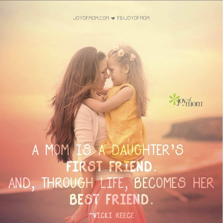 My Best Friend Is My Daughter Quotes: The Bond Between A Mother And Daughter Is One Of The Most