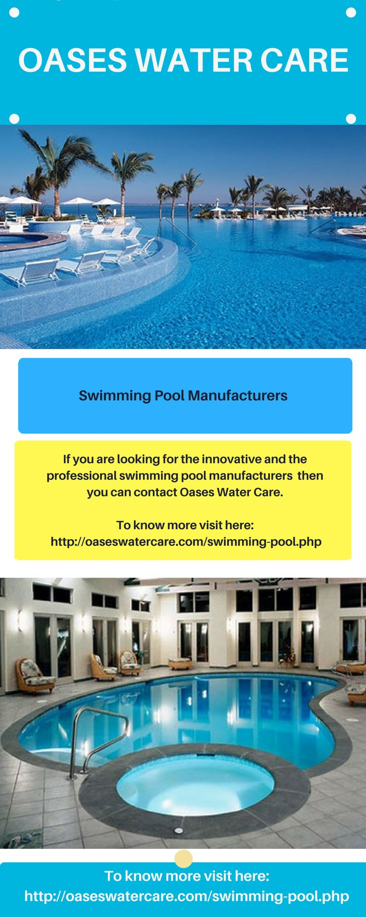 If you are looking for the innovative and the professional swimming pool manufacturers then you can contact Oases Water Care. They use the modern design and newest technology for the construction of the pools. They offer services at the reasonable price. They use the high-quality raw materials in installing pools.