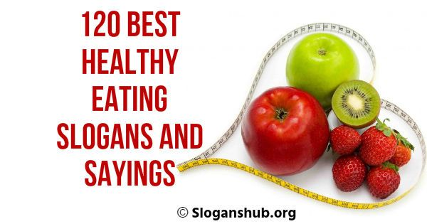 Pinsharetweet 1share In This Post You Will Find 120 Best Healthy Eating Slogans Healthy Eati Healthy Eating Slogans Healthy Food Slogans Healthy Eating Quotes