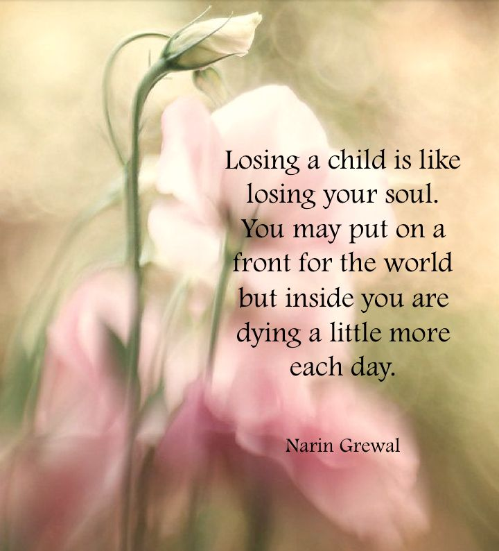 Losing a child is like ...