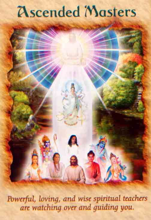 Ascended Masters...powerful,, loving and wise spiritual teachers..