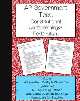 AP Government Test: Constitutional Underpinnings- Includes 45 ORIGINAL multiple choice questions inspired by released and practice exams, as well as multiple FRQ options. Plus, get an additional 12 practice questions you can use to quiz your students. Test is editable!
