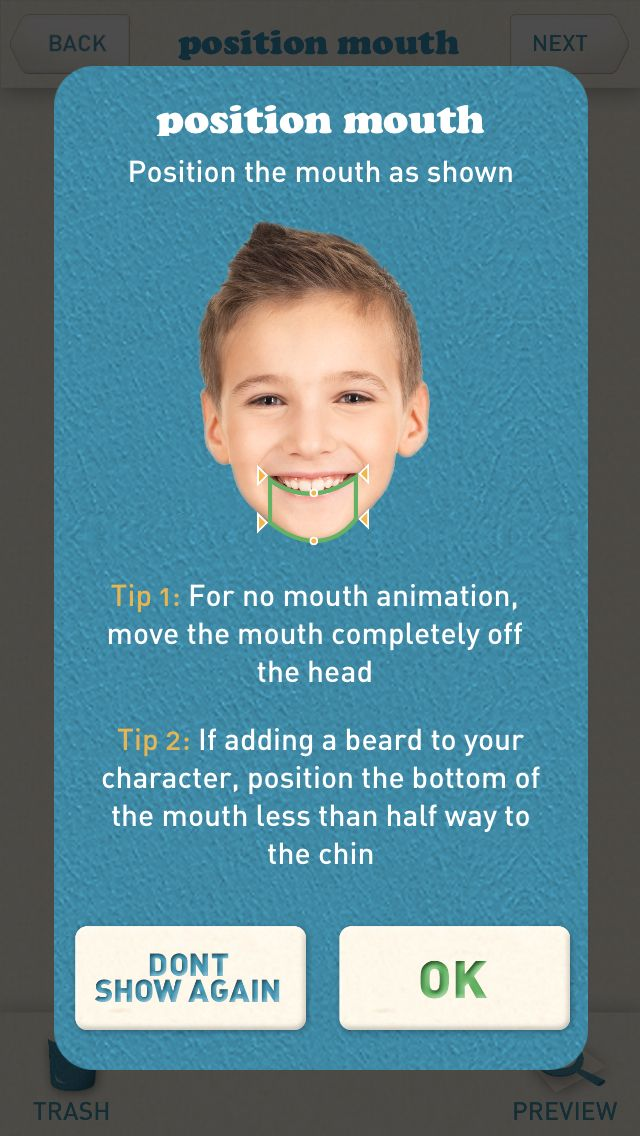 How to create talking photos with the Animate Me App  How To Position The Mouth Step 1: Move the upper right and upper left points into the corners of the mouth. Step 2: Move the top round point into the middle of the mouth Step 3: Position the bottom three points at the bottom of the chin.  Check out the how to videos here: http://www.animatemeapp.com/howto  Download Animate Me here: http://www.animatemeapp.com/get