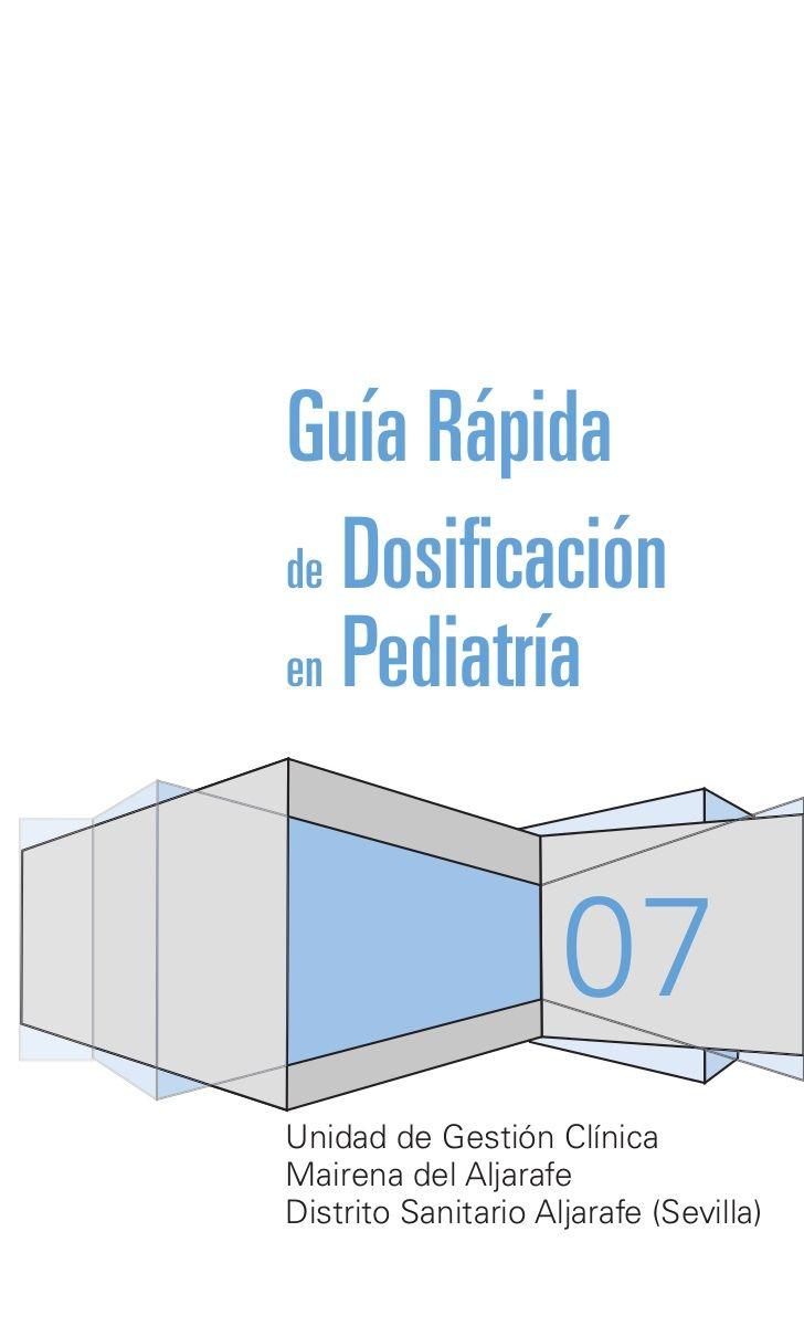Guía Rápidade Dosificaciónen Pediatría                     0Unidad de Gestión ClínicaMairena del AljarafeDistrito Sanitari...