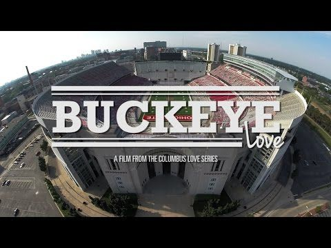Buckeye Love - Ohio Stadium - Columbus Love Film Series - DJI Phantom 2 - YouTube