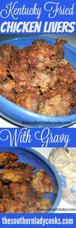 Kentucky fried chicken is a tradition in the bluegrass state. This is my recipe for kentucky fried chicken livers with gravy.