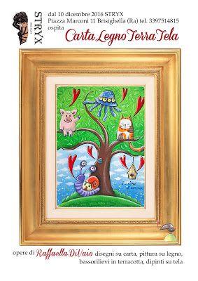 """raffaelladivaio*illustrazione e creatività: NUOVA MOSTRA """"CARTALEGNOTERRATELA"""" CartaLegnoTerraTela quarantaquattro opere in esposizione per quattro diversi supporti: Disegni su Carta Pittura su Legno Bassorilievi in Terracotta Dipinti su Tela presso Stryx, piazza Marconi 11, tel. 3397514815 il locale più magico di Brisighella (Ra)!"""