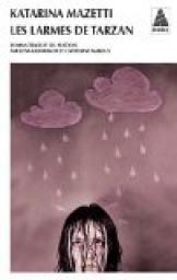 Les larmes de tarzan par Katarina Mazetti