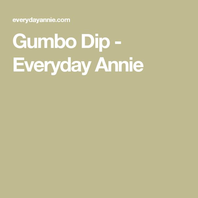 Gumbo Dip - Everyday Annie