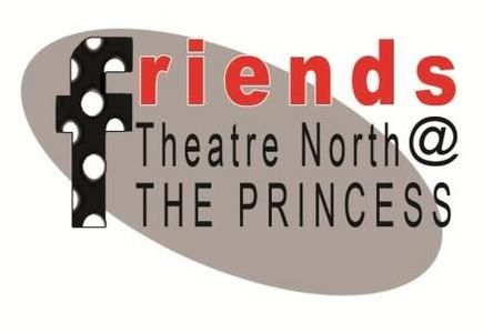 Join Friends of Theatre North @ The Princess