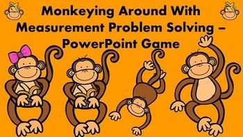 In this monkey themed PowerPoint game, the students will practice solving problems using measurement. First, there is a brief overview to remind the students about basic measurement conversion (12 inches in a foot, 3 feet in a yard, 100 centimeters in a meter).