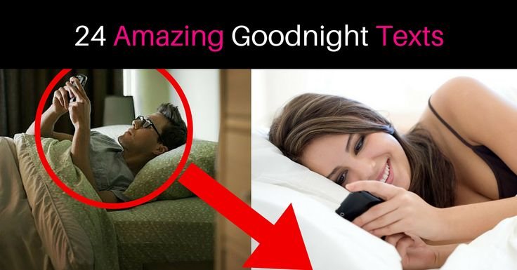 Discover 24 amazing goodnight texts to send him, and how they work to melt his heart!