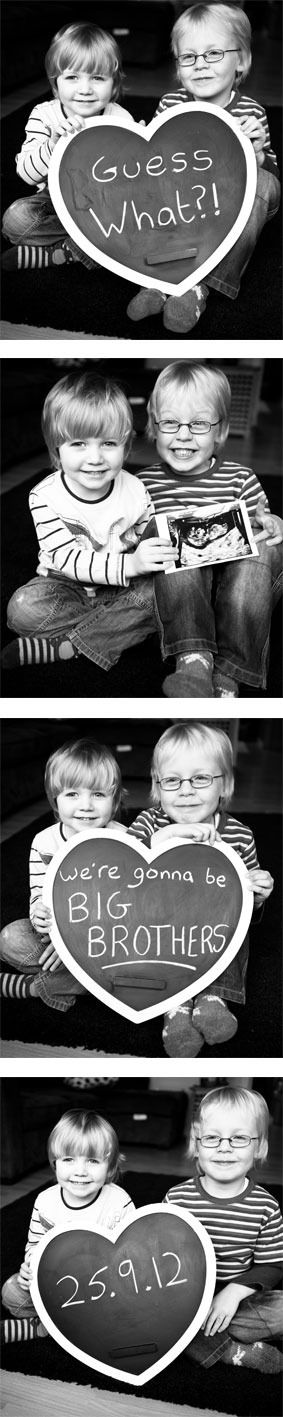 I'm going to be a dad and they're going to be big brothers! Again. :-)