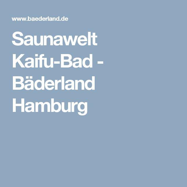 Saunawelt Kaifu-Bad - Bäderland Hamburg