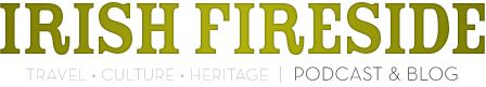 Irish Fireside | The Podcast & Blog for Ireland Travel & Heritage. Great resource for planning a trip to Ireland.