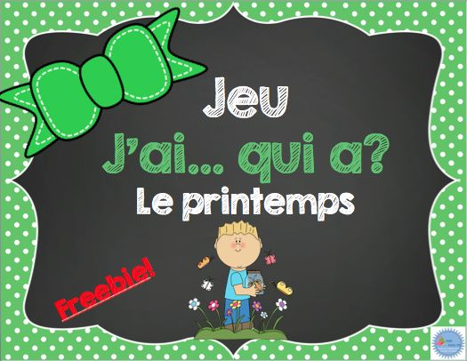 FREEBIE! French Spring Game J'ai...qui a? Vocabulaire du printemps par Mme Émilie