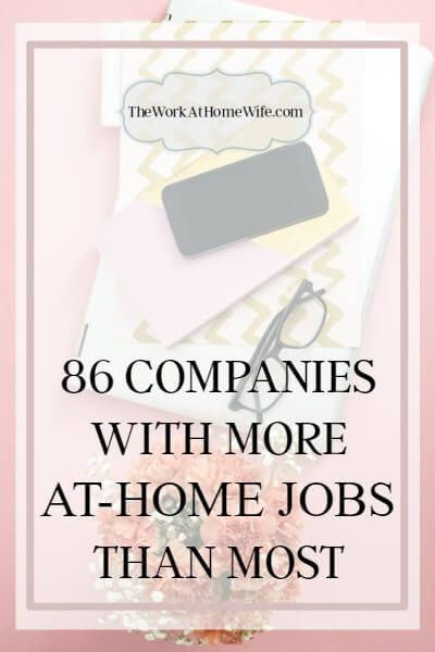 When it comes to at-home jobs, there are some companies that hire remote staff more than others. Here are 86 of those companies to consider.