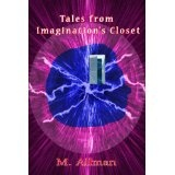 Tales From Imagination's Closet (Paperback)By M. Allman