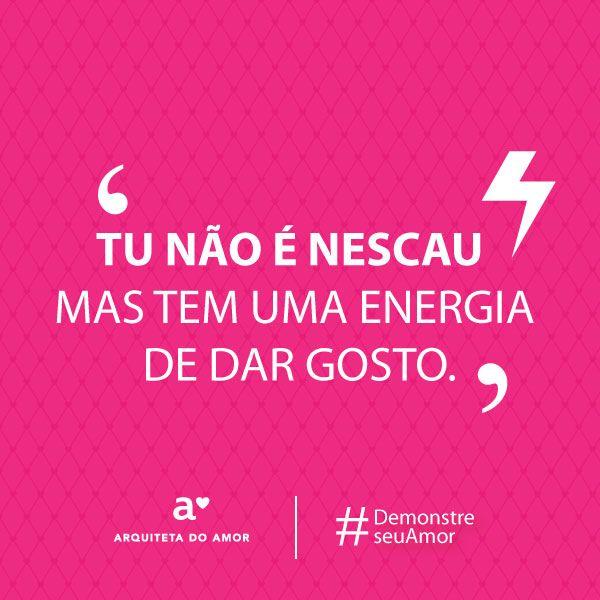 Tu não é Nescau mas tem uma energia de dar gosto. #demonstreseuamor #campanha #diadosnamorados #arquitetadoamor #demonstreseuamorcomhumor #fretenoamor #cantadasengraçadas #cantadadeamigos