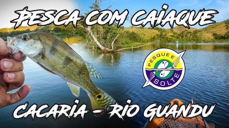 Pesca caiaque no Guandu  - Cacaria - soltando o Tucuna