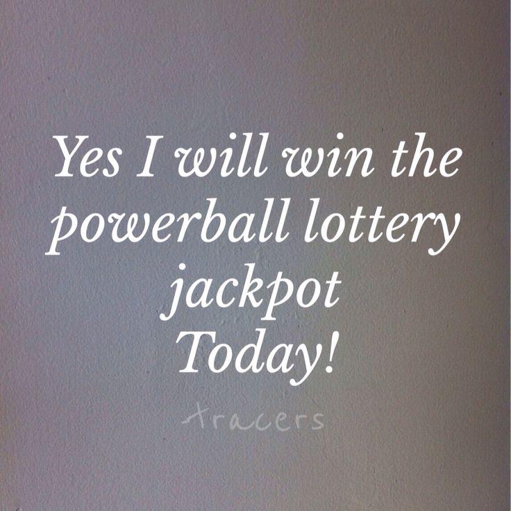 I tracey burkett will win the powerball lottery jackpot today