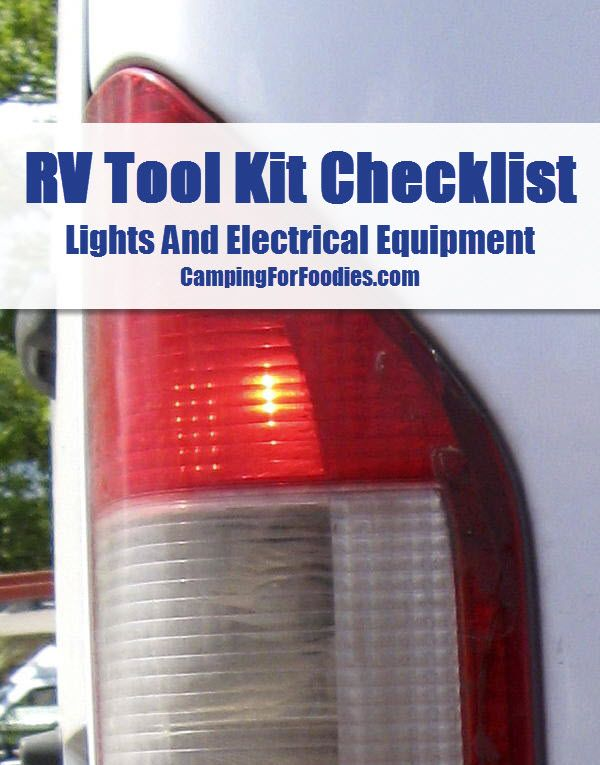 RV Tool Kit Checklist - Lights And Electrical Equipment - Camping For Foodies .com. The Camping For Foodies FREE printable RV tool kit checklist is comprehensive to ensure travel tool boxes are suitably stocked. Be prepared when on the go with moving parts. http://www.campingforfoodies.com/rv-tool-kit-checklist/