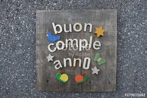 "Download the royalty-free photo ""Buon Compleanno, Happy Birthday in italian language with wooden letters "" created by yournameonstones at the lowest price on Fotolia.com. Browse our cheap image bank online to find the perfect stock photo for your marketing projects!"