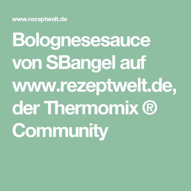 Bolognesesauce von SBangel auf www.rezeptwelt.de, der Thermomix ® Community