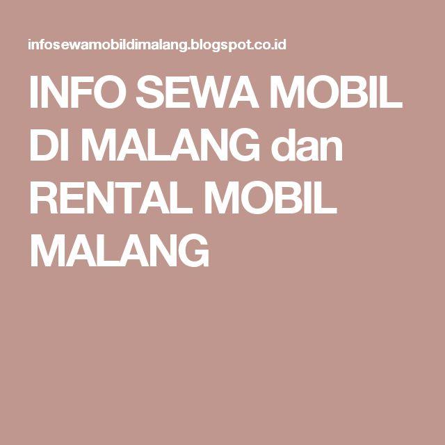 INFO SEWA MOBIL DI MALANG dan RENTAL MOBIL MALANG