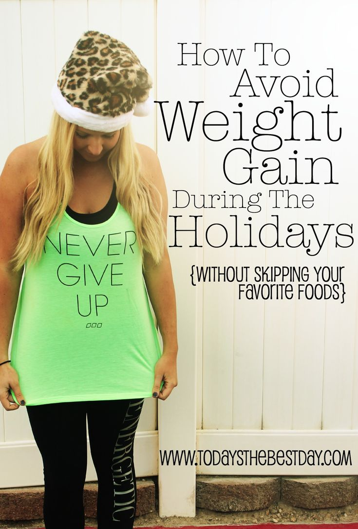 How To Avoid Weight Gain During The Holidays - Without Skipping Your Favorite Foods! I am all about the treats so this is perfect!